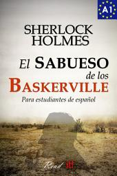 El sabueso de los Baskerville para estudiantes de español. Libro de lectura.: The hound of the Baskervilles for Spanish learners. Reading Book Level A1. Beginners.