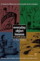 Everyday Object Lessons for Youth Groups PDF