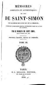 Mémoires complets et authentiques ...: sur le siècle de Louis XIV et la régence, Volumes3à4