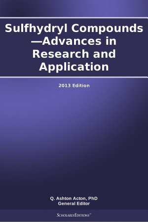 Sulfhydryl Compounds   Advances in Research and Application  2013 Edition PDF