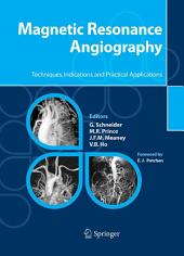 Magnetic Resonance Angiography: Techniques, Indications and Practical Applications