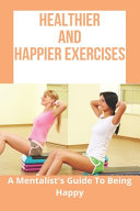 Healthier And Happier Exercises