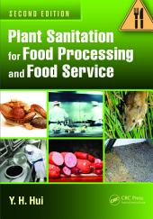 Plant Sanitation for Food Processing and Food Service, Second Edition: Edition 2
