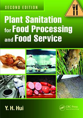 Plant Sanitation for Food Processing and Food Service, Second Edition