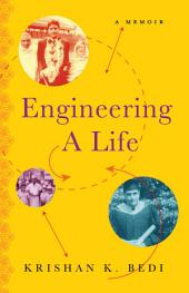 Engineering a Life: A Memoir