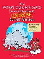Worst Case Scenario Survival Handbook: Extreme Junior Edition