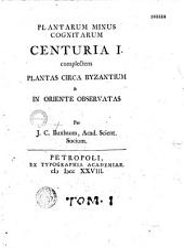Plantarum minus cognitarum centuria I [-V], complectens plantas circa Byzantium & in Oriente observatats per J.C. Buxbaum,...