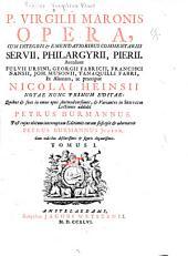 P. Virgilii Maronis opera, cum integris & emendatioribus commentariis Servii, Philargyrii, Pierii: Volume 1