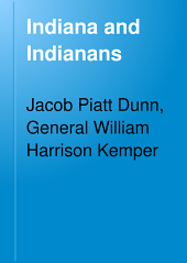 Indiana and Indianans: A History of Aboriginal and Territorial Indiana and the Century of Statehood. Index