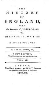 The History of England, from the Invasion of Julius Caesar to the Revolution in 1688. A New Ed: Volume 7