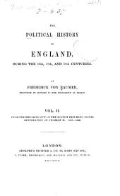 The Political History of England, During the 16th, 17th and 18th Centuries: From the breaking out of the Scotch troubles, to the restoration of Charles II., 1637-1660
