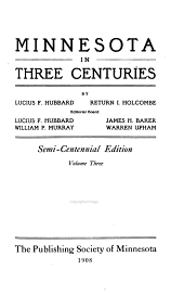 Minnesota in Three Centuries, 1655-1908: Volume 3