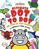 Elmer Smiles Ultimate Dot To Dot Book: Connect The Dots Puzzles With Relaxing Brain Exercises