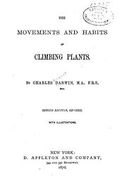 Charles Darwin's Works: The movements and habits of climbing plants