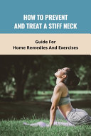 How To Prevent And Treat A Stiff Neck