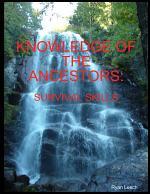 Knowledge Of The Ancestors: Survival Skills