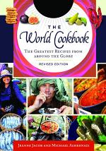 The World Cookbook: The Greatest Recipes from Around the Globe, 2nd Edition [4 Volumes]