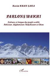 Parlons wakhi: Culture et langue du peuple wakhi - Pakistan, Afghanistan, Tadjikistan et Chine