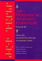 The Heritage of Armenian Literature  From the eighteenth century to modern times PDF