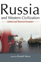 Russia and Western Civilization  Cutural and Historical Encounters PDF