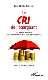 Le cri de l'épargnant: Les clefs de la sécurité et de la performance dans l'épargne individuelle