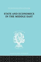 State and Economics in the Middle East: With Special Refernce to Conditions in Western Asia & India