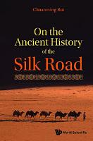 On The Ancient History Of The Silk Road PDF
