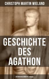Geschichte des Agathon (Historischer Roman in 2 Bänden): Wichtigster Bildungsroman der Aufklärungsepoche