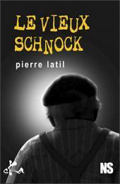 Le vieux schnock: Nouvelle noire