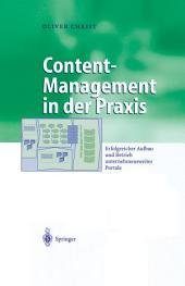 Content-Management in der Praxis: Erfolgreicher Aufbau und Betrieb unternehmensweiter Portale