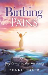 Birthing Pains: Joy Comes in the Morning