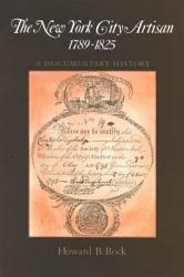 The New York City Artisan 1789 1825 Book PDF