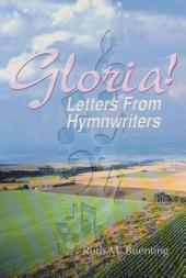 Gloria!: Letters from the Hymn Writers