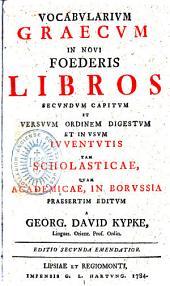 Vocabulum graecum in novi Foederis Libros recundum capitum et versuum ordinem digestum et in usum juventutis ... editum