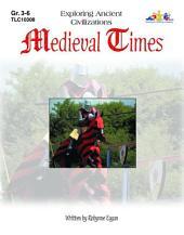 Medieval Times: Exploring Ancient Civilizations