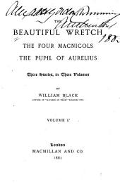 The beautiful wretch.- v.3. The beautiful wretch. The four MacNicols. The pupil of Aurelius