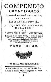 Compendio cronologico Storico-Profano-Ecclesiastico, estratto dagli Annali d'Italia di Lodovico Antonio Muratori: Volume 1