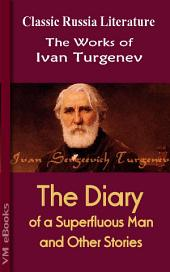 The Diary of a Superfluous Man and Other Stories: Works of Turgenev