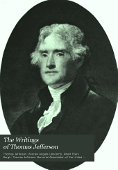 The Writings of Thomas Jefferson: Volume 1