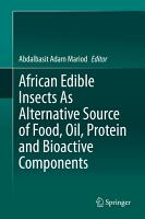 African Edible Insects As Alternative Source of Food  Oil  Protein and Bioactive Components PDF
