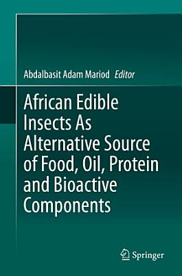 African Edible Insects As Alternative Source of Food, Oil, Protein and Bioactive Components