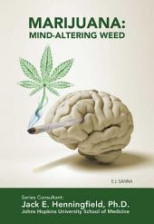Marijuana: Mind-Altering Weed