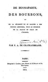 De Buonaparte, des Bourbons et de la nécessité de se rallier à nos princes légitimes, pour le bonheur de la France et celui de l'Europe