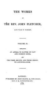 The Works of the Rev. John Fletcher, Late Vicar of Madeley: Volume 2
