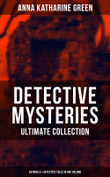 DETECTIVE MYSTERIES Ultimate Collection  48 Novels   Detective Tales in One Volume PDF
