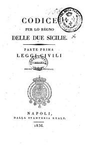 Codice per lo regno delle Due Sicilie: Leggi civili. Parte 1a, Parte 1
