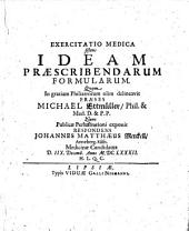 Exercitatio medica sistens ideam praescribendarum formularum ... publicae perlustrationi exponit respondens Johanne Matthaeo Merckell (etc.)