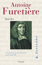 Antoine Furetière: Un précurseur des lumières sous Louis XIV