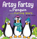 Artsy Fartsy the Penguin and the Farting Wars PDF