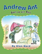 Andrew Ant Goes to the Park